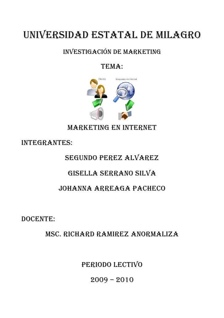 UNIVERSIDAD ESTATAL DE MILAGRO            INVESTIGAcIóN DE MARKETING                       TEMA:                 MARKETING...
