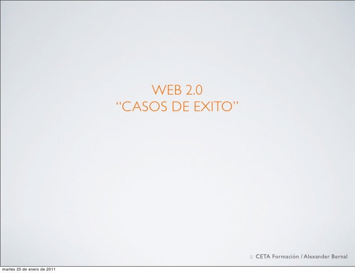 """WEB 2.0                             """"CASOS DE EXITO""""                                                :: CETA Formación / Al..."""