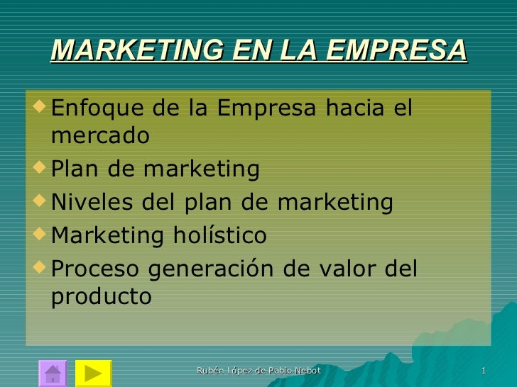MARKETING EN LA EMPRESA <ul><li>Enfoque de la Empresa hacia el mercado </li></ul><ul><li>Plan de marketing </li></ul><ul><...