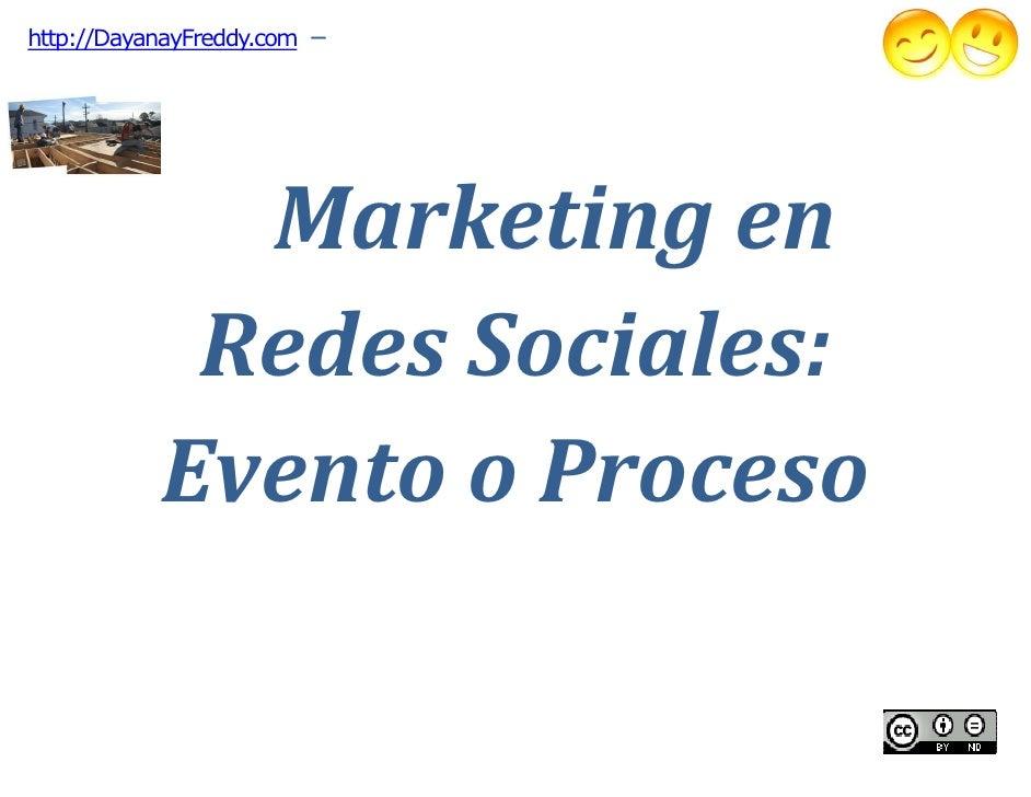 Marketing en redes sociales evento o proceso | http://DayanayFreddy.com