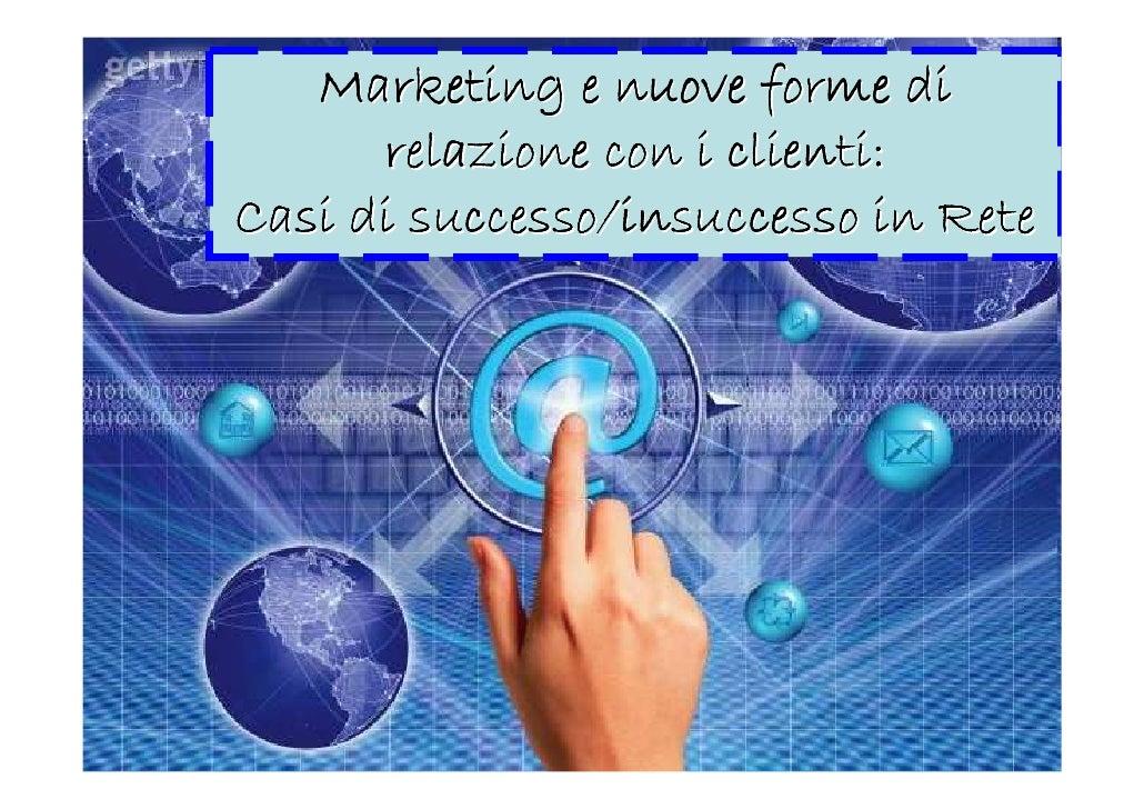 Marketing e nuove forme di       relazione con i clienti: Casi di successo/insuccesso in Rete