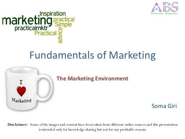 Fundamentals of Marketing                                The Marketing Environment                                        ...