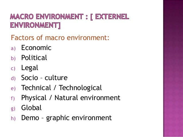 legal environment and macro environment analysis political marketing essay We will write a custom essay sample on any topic specifically for you for only   pest analysis is most commonly used to do the macro environment  not that  much subject to political and legal regulations (hession, 2006.