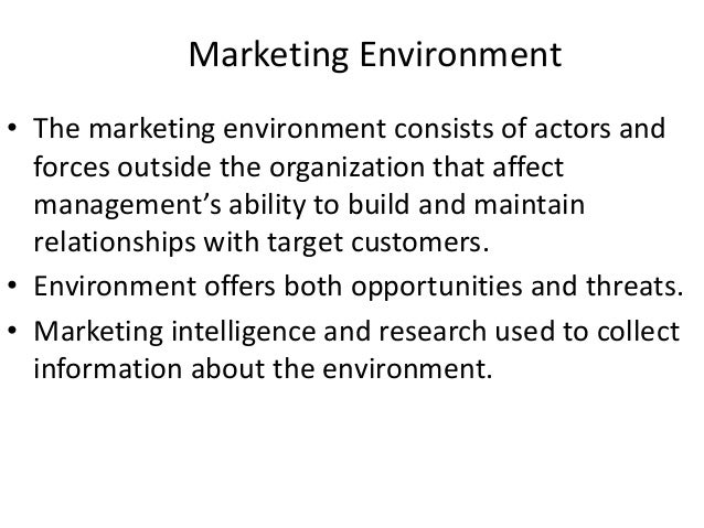 the marketing environment consists of the The marketing environment the marketing environment of a firm consists of 2 different parts, the micro-environment, and the macro-environment the micro environment of a firm is all the actors within a firm which affects its.