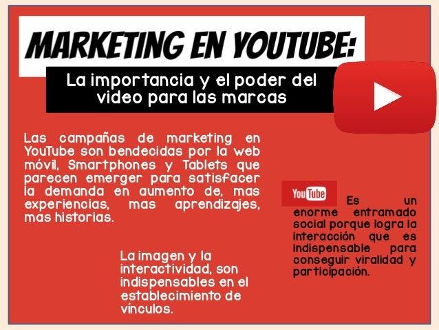 La importancia y el poder del video para las marcas Las campañas de marketing en YouTube son bendecidas por la web móvil, ...