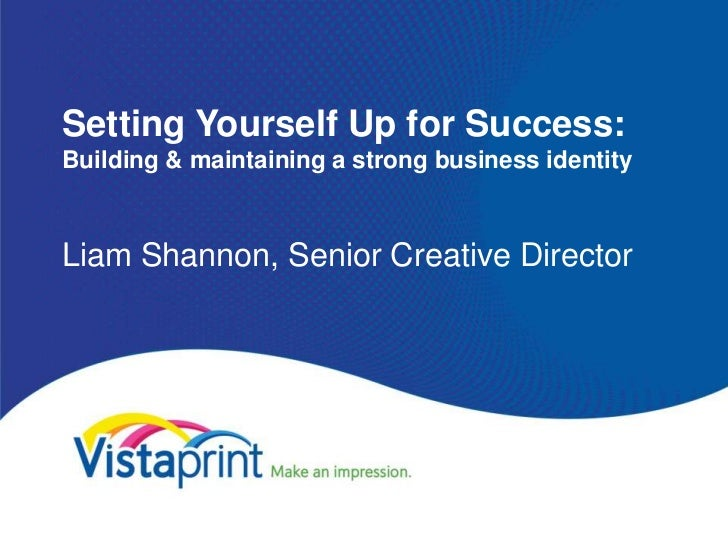 Setting Yourself Up for Success:Building & maintaining a strong business identityLiam Shannon, Senior Creative Director