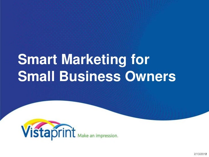 Smart Marketing forSmall Business Owners                        2/13/2012                                1