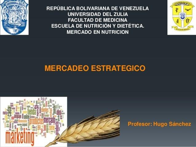 REPÚBLICA BOLIVARIANA DE VENEZUELA UNIVERSIDAD DEL ZULIA FACULTAD DE MEDICINA ESCUELA DE NUTRICIÓN Y DIETÉTICA. MERCADO EN...