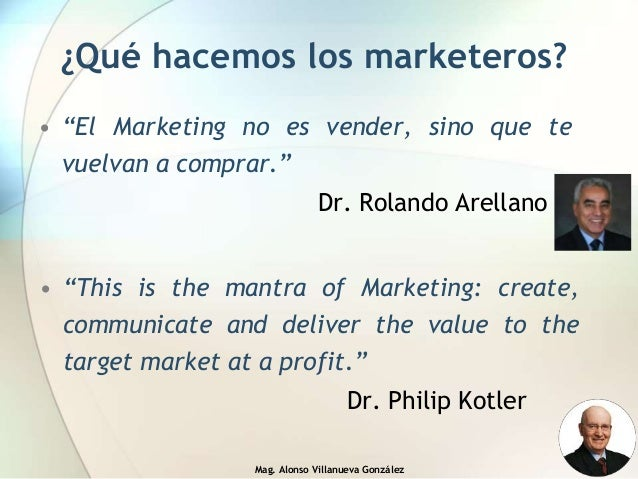 """Mag. Alonso Villanueva González ¿Qué hacemos los marketeros? • """"This is the mantra of Marketing: create, communicate and d..."""