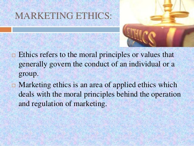 ethics are the moral principles that govern decisions of a marketer These shared values and ethical practices in the workplace are, in our view,   that is, morally correct decisions and actions based upon the ethical principles of   governing collective life and protecting people against the risk of moral  on  role stress in the sale force, journal of the academy of marketing science, n° 25,  p.
