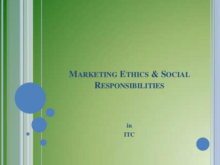 MARKETING ETHICS & SOCIAL    RESPONSIBILITIES            in           ITC