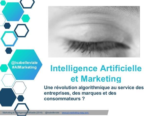 Intelligence Artificielle et Marketing Une révolution algorithmique au service des entreprises, des marques et des consomm...