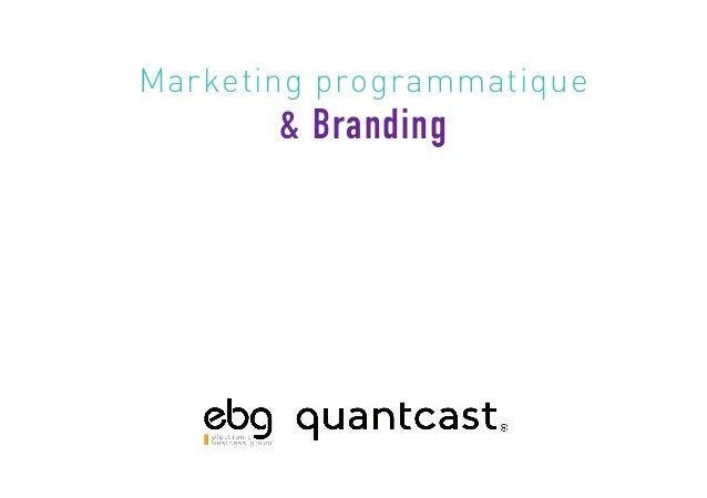 Marketing programmatique & Branding