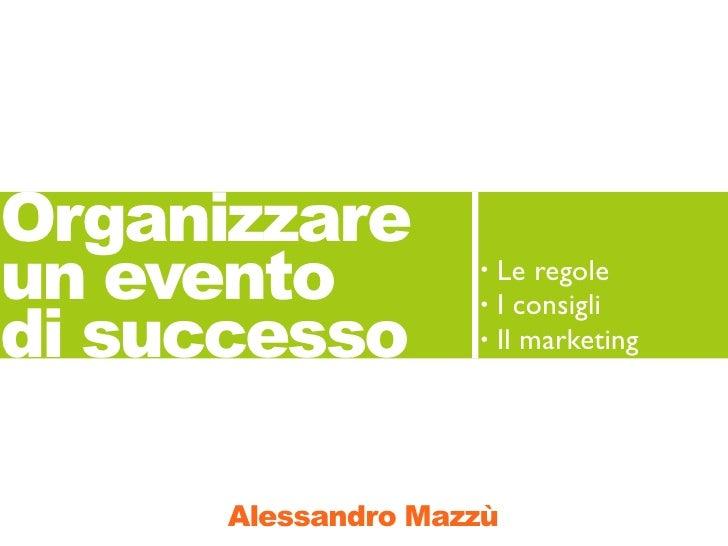 Organizzareun evento           •   Le regoledi successo                    •   I consigli                    •   Il market...