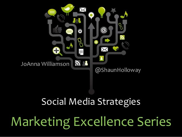 Marketing Excellence Series Social Media Strategies @ShaunHolloway JoAnna Williamson