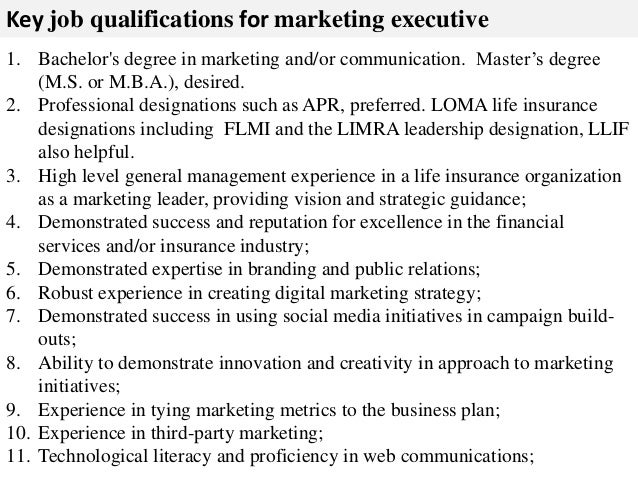 3. Key Job Qualifications For Marketing Executive 1.