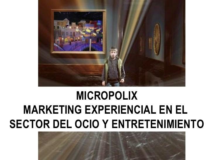 """"""" En los eventos el contenido es lo m á s importante pero a veces  el continente ayuda   MICROPOLIX MARKETING EXPERIENCIAL..."""
