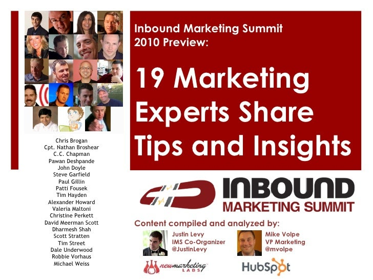 Inbound Marketing Summit 2010 Preview: 19 Marketing Experts Share Tips and Insights Content compiled and analyzed by: Just...