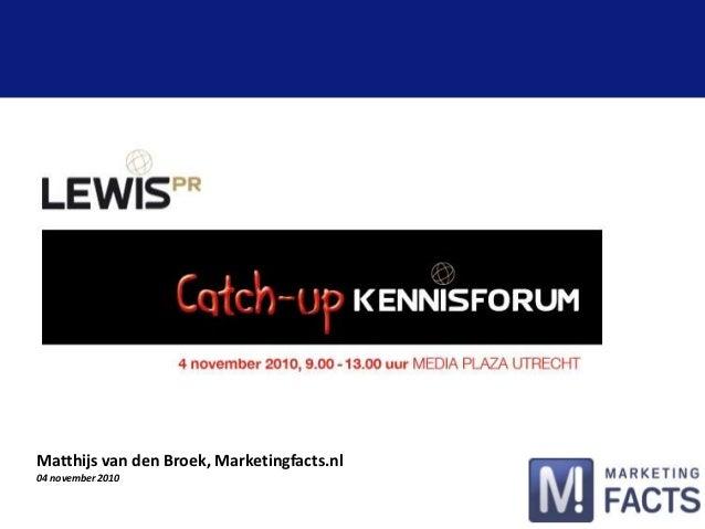 Matthijs van den Broek, Marketingfacts.nl 04 november 2010
