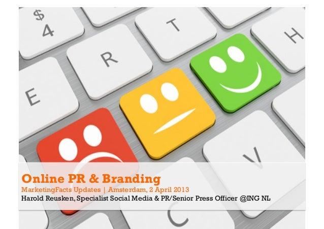 Online PR & BrandingMarketingFacts Updates   Amsterdam, 2 April 2013    Amsterdam, November 27th 2012 Harold Reusk...