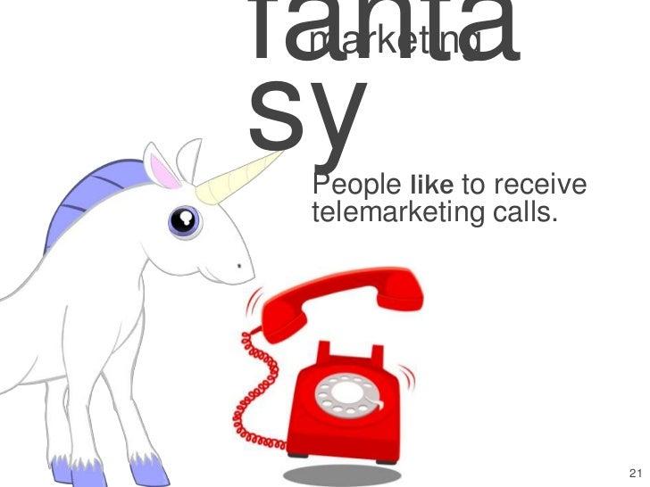 fanta marketingsy People like to receive telemarketing calls.                          21