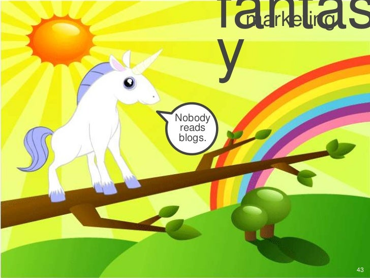 fantas           marketing          yNobody reads blogs.                       43
