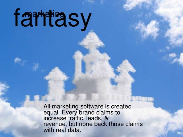 fantasy marketing     All marketing software is created     equal. Every brand claims to     increase traffic, leads, &   ...