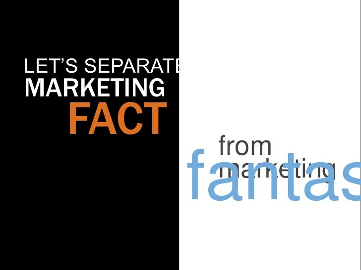 "LET""S SEPARATEMARKETING   FACT          from             fantas                 marketing"