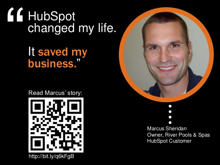 """""""    HubSpot    changed my life.    It saved my    business.""""    Read Marcus"""" story:                           Marcus Sher..."""