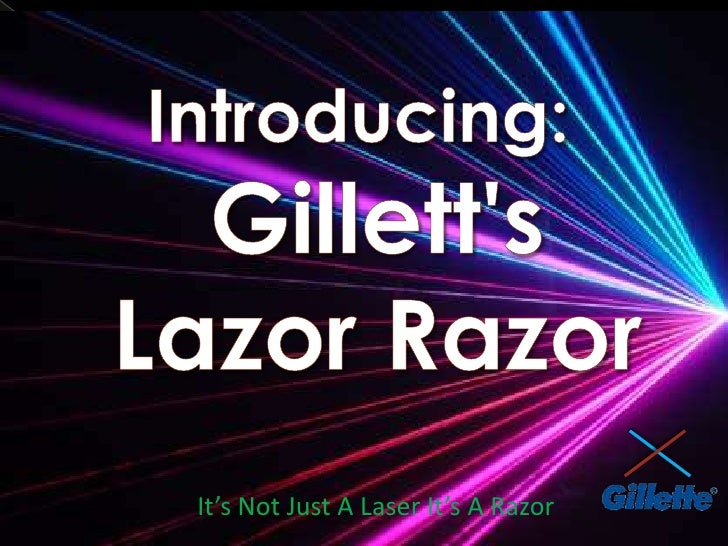 Introducing:Gillett's Lazor Razor<br />It's Not Just A Laser It's A Razor<br />