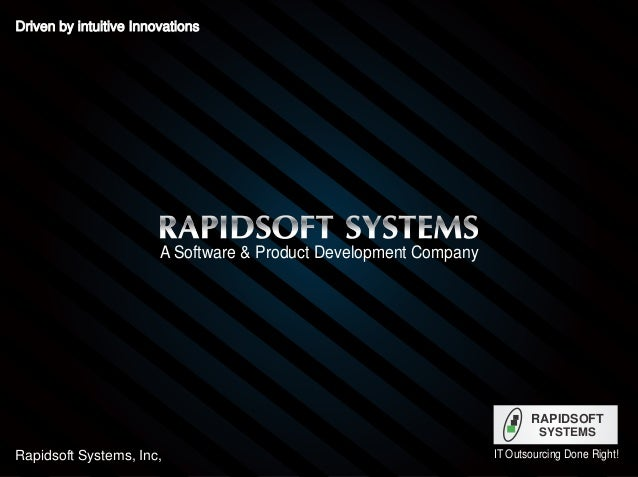 Driven by intuitive Innovations  A Software & Product Development Company  RAPIDSOFT SYSTEMS  Rapidsoft Systems, Inc,  IT ...