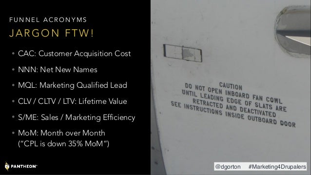 • CAC: Customer Acquisition Cost • NNN: Net New Names • MQL: Marketing Qualified Lead • CLV / CLTV / LTV: Lifetime Value •...
