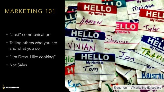 """M A R K E T I N G 1 0 1 • """"Just"""" communication • Telling others who you are and what you do • """"I'm Drew. I like cooking"""" •..."""