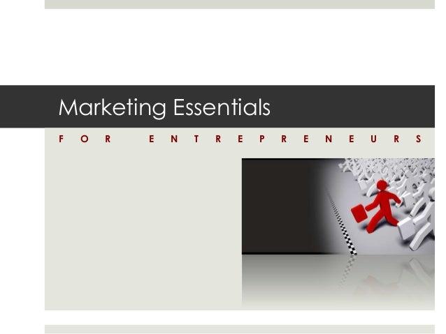 Marketing EssentialsF   O   R   E   N   T   R   E   P   R   E   N   E   U   R   S