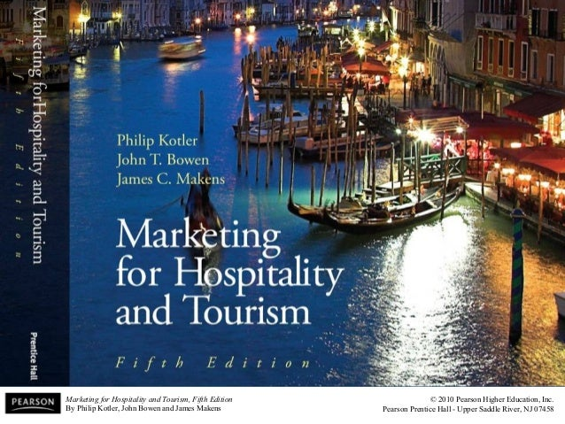 marketing for hospitality and tourism fifth edition by philip kotler john bowen and james