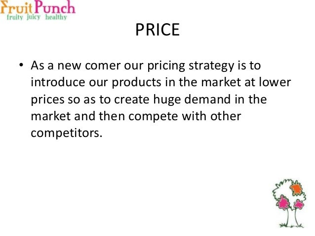PRICING STRATEGY Our product will be lie on penetration strategy with high quality & low price  For introducing new produ...
