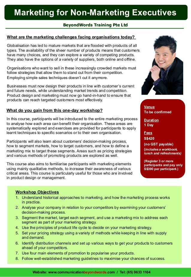 Marketing for Non-Marketing Executives BeyondWords Training Pte Ltd What are the marketing challenges facing organisations...