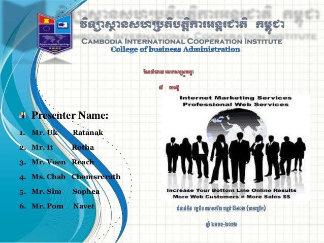 Presenter Name: 1. Mr. Uk Ratanak 2. Mr. It Rotha 3. Mr. Voen Reach 4. Ms. Chab Chomsrerath 5. Mr. Sim Sophea 6. Mr. Pom N...