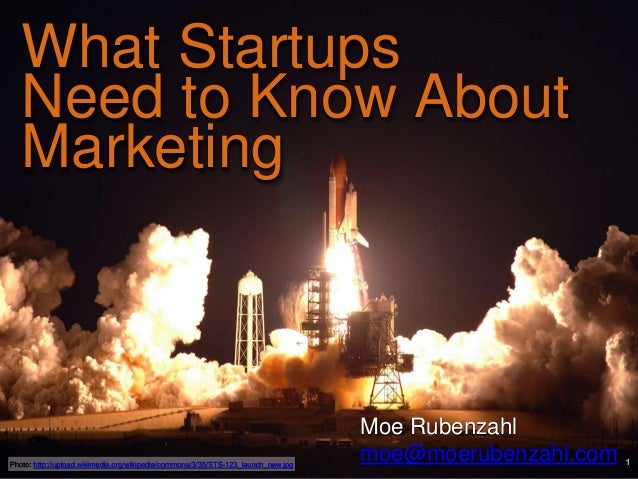 What Startups Need to Know About Marketing Photo: http://upload.wikimedia.org/wikipedia/commons/3/35/STS-123_launch_new.jp...
