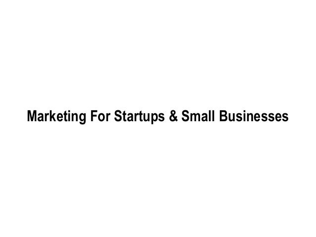 Marketing For Startups & Small Businesses