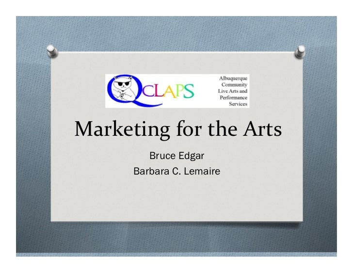 Marketing for the Arts         Bruce Edgar      Barbara C. Lemaire