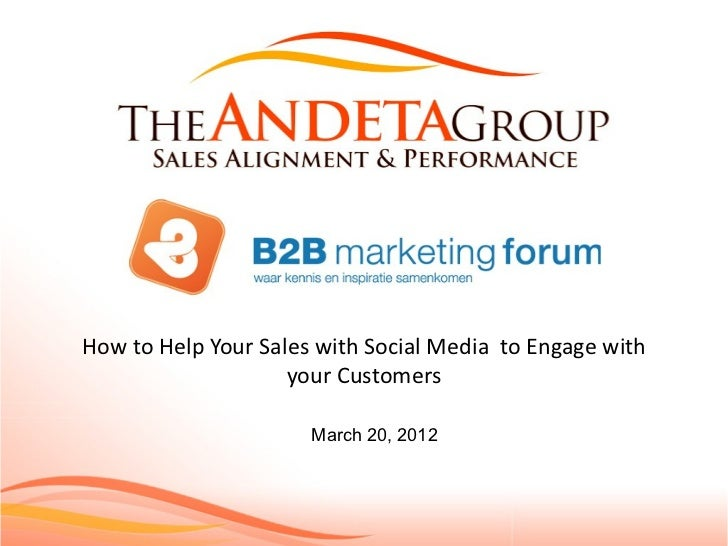 How to Help Your Sales with Social Media to Engage with                    your Customers                      March 20, 2...