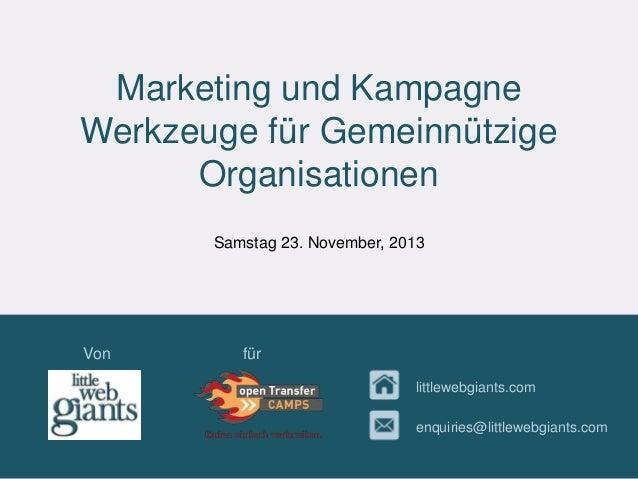 Marketing und Kampagne Werkzeuge für Gemeinnützige Organisationen Samstag 23. November, 2013  Von  für littlewebgiants.com...