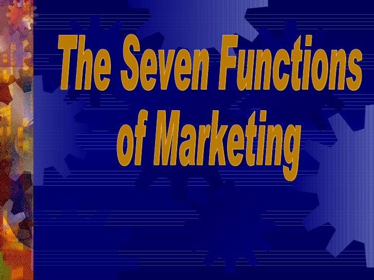 The Seven Functions  of Marketing