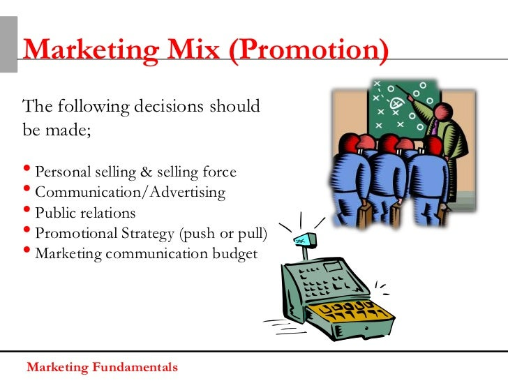 Marketing Mix (Promotion)The following decisions shouldbe made;• Personal selling & selling force• Communication/Advertisi...