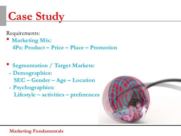 Case StudyRequirements:• Marketing Mix:  4Ps: Product – Price – Place – Promotion•  Segmentation / Target Markets: - Demog...
