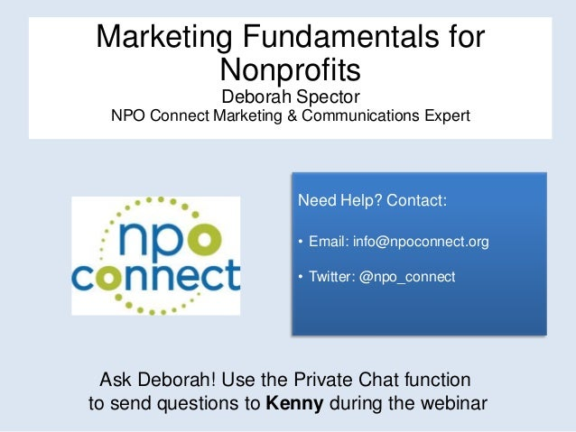 Marketing Fundamentals for        Nonprofits               Deborah Spector  NPO Connect Marketing & Communications Expert ...