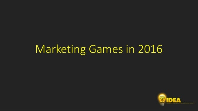 Marketing Games in 2016