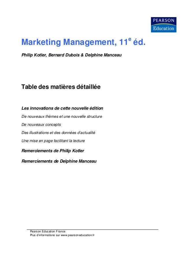 Pearson Education France Plus d'informations sur www.pearsoneducation.fr Marketing Management, 11 e éd. Philip Kotler, Ber...