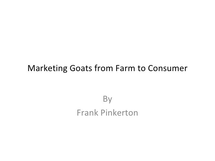 Marketing Goats from Farm to Consumer                 By           Frank Pinkerton